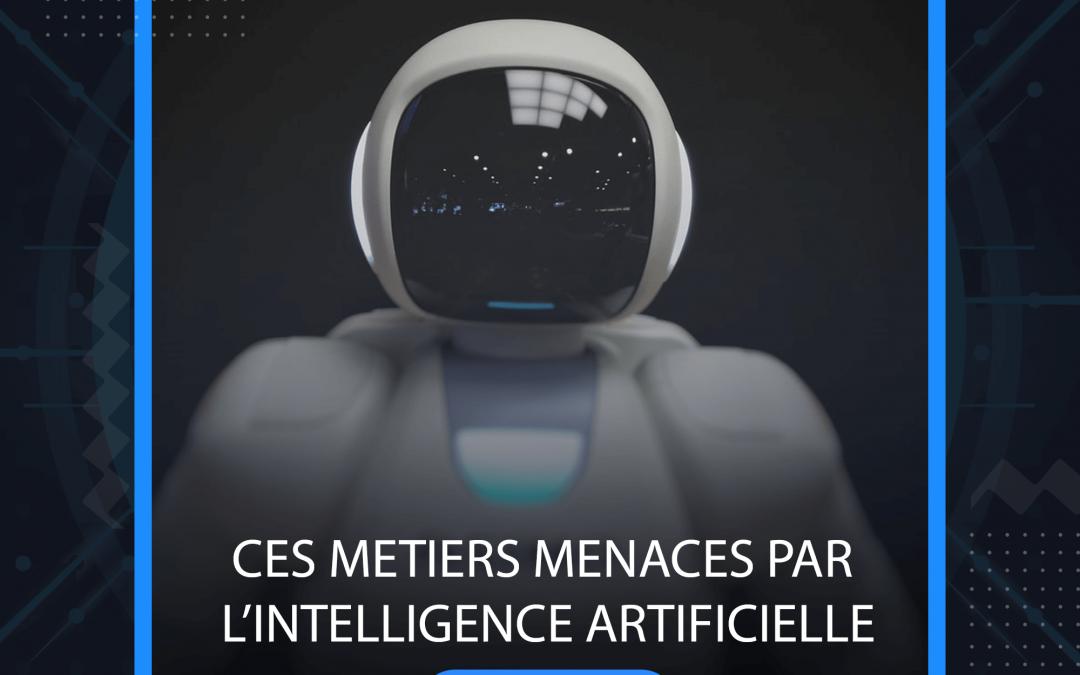Ces métiers menacés par l'Intelligence Artificielle
